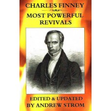 Charles Finney - Most powerful revivals