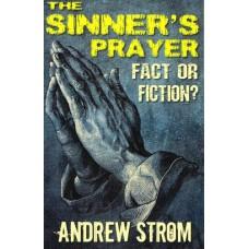 The sinner's prayer - Fact or fiction